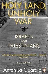 Holy Land, Unholy War: Israelis and Palestinians, La Guardia, Anton, New, Paperb