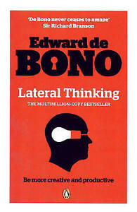 Lateral Thinking: A Textbook of Creativity by Edward De Bono (Paperback, 2009)