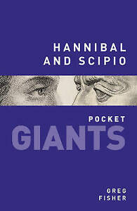 Hannibal and Scipio: pocket GIANTS - New Book Fisher, Greg