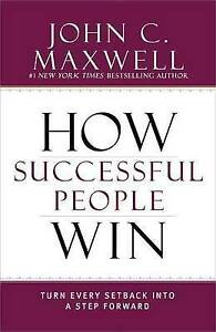 How-Successful-People-Win-Turn-Every-Setback-Into-Step-Forward-by-Maxwell-John-C