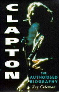 Clapton: The Authorised Biography, Coleman, Ray