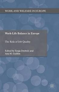 Work-Life Balance in Europe: The Role of Job Quality (Work and Welfare in Europe