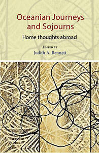 Oceanian Journeys and Sojourns: Home Thoughts Abroad by Otago University...