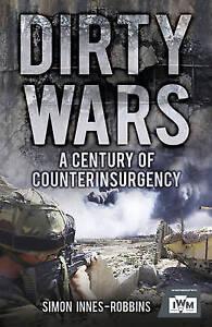 The Dirty Wars: A Century of Counterinsurgency by Simon Robbins (Hardback, 2015)