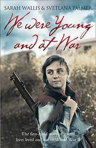 We Were Young and at War, Sarah Wallis