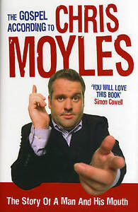 The Gospel According to Chris Moyles The Story of a Man and His Mouth Chris Mo - Croydon, United Kingdom - The Gospel According to Chris Moyles The Story of a Man and His Mouth Chris Mo - Croydon, United Kingdom