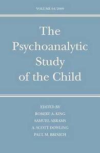 The Psychoanalytic Study of the Child V64, Robert A King