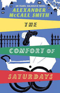 The Comfort of Saturdays (Isabel Dalhousie 5), Alexander McCall Smith