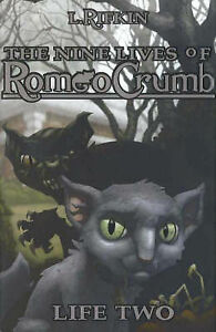 The Nine Lives of Romeo Crumb, Life 2: Life two by L. Rifkin (Hardback, 2005)