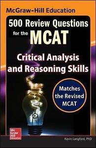 McGraw-Hill Education 500 Review Questions for the MCAT: Critical Analysis and R
