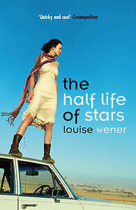 The Half Life of Stars, Wener, Louise, Very Good