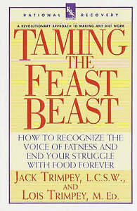 Taming the Feast Beast: How to Recognize the Voice of Fatness and End Your...