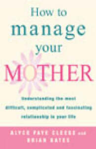 How To Manage Your Mother, Alyce Faye Cleese