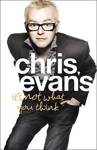Its-Not-What-You-Think-by-Chris-Evans-Hardback-2009