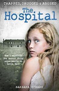 The-Hospital-How-I-Survived-the-Secret-Child-Experiments-at-Aston-ExLibrary