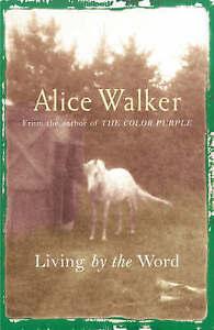 Alice Walker: Living by the Word, Alice Walker