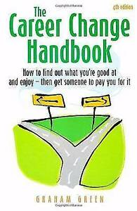 The Career Change Handbook by Graham Green BRAND NEW (Paperback 2008)