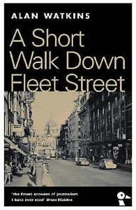 A-Short-Walk-Down-Fleet-Street-From-Beaverbrook-to-Boycott-by-Alan-Watkins