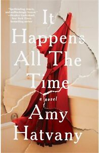 It Happens All The Time Paperback- Amy Hatvany