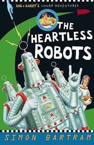The Heartless Robots by Simon Bartram (Paperback, 2010)