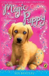 Good, Magic Puppy: A New Beginning, Bentley, Sue, Book