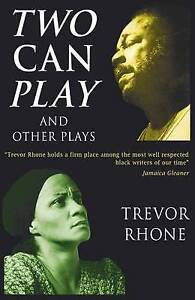 Two Can Play and Other Plays, Trevor D. Rhone