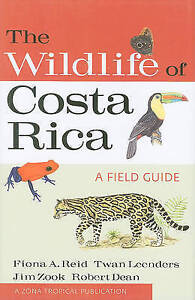 The Wildlife of Costa Rica: A Field Guide (Zona Tropical Publications) by