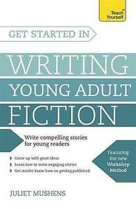 Get Started in Writing Young Adult Fiction by Mushens, Juliet -Paperback