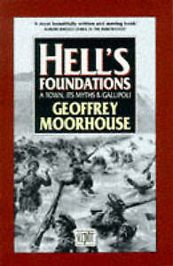 Very Good, Hell's Foundations: A Town, Its Myths and Gallipoli, Moorhouse, Geoff