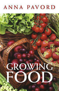Growing Food by Anna Pavord (Paperback, 2011)