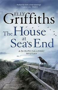 The House at Sea039s End The Dr Ruth Galloway Mysteries 3 Griffiths Elly Very - Consett, United Kingdom - The House at Sea039s End The Dr Ruth Galloway Mysteries 3 Griffiths Elly Very - Consett, United Kingdom