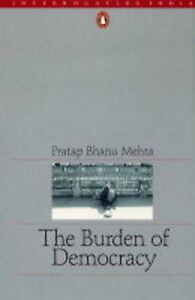 The Burden of Democracy, Pratap Bhanu Mehta