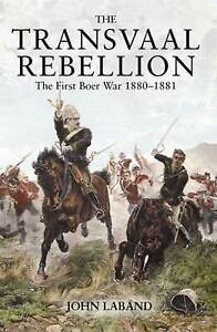 NEW The Transvaal Rebellion: The First Boer War, 1880-1881 by John Laband
