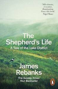 The-Shepherd-039-s-Life-A-Tale-of-the-Lake-District-by-James-Rebanks-BRAND-NEW-BOOK