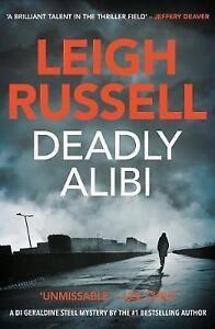 Deadly Alibi A DI Geraldine Steel Thriller, No. 9 (Geraldine Steel 9), Leigh Rus