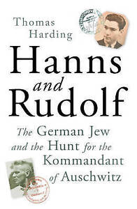 Hanns and Rudolf: The German Jew and the Hunt for the Kommandant of Auschwitz,Ha