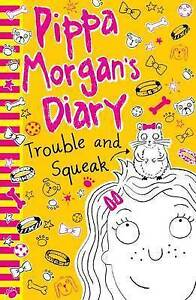 Pippa-Morgan-039-s-Diary-Trouble-and-Squeak-by-Annie-Kelsey-Paperback-2016
