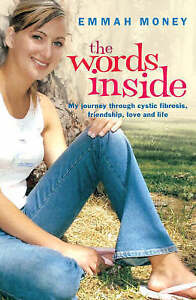 """The Words Inside: My Journey Through Cystic Fibrosis..."" Emmah Money"