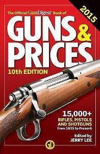 Official Gun Digest Book of Guns & Prices: 2015 by F&W Publications Inc...