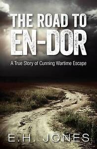 The Road to En-dor: A True Story of Cunning Wartime Escape by E.H. Jones (New)