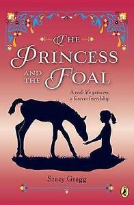 The Princess and the Foal By Gregg, Stacy -Paperback
