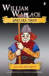 William-Wallace-And-All-That-by-Allan-Burnett-Paperback-2006