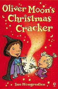 Oliver Moon's Christmas Cracker by Sue Mongredien (Paperback, 2007)