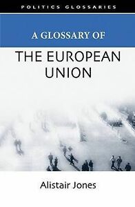 Jones-A Glossary Of The European Union  BOOK NEW