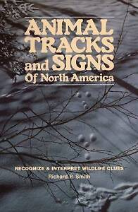 Animal Tracks and Signs of North America by Richard P. Smith (Paperback, 1982)