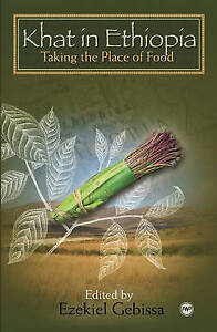 Khat in Ethiopia: Taking the Place of Food by Ezekiel Gebissa (Paperback, 2010)