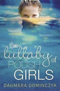 The Lullaby of Polish Girls, New, Dominczyk, Dagmara Book