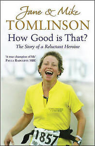 How Good is That?: The Story of a Reluctant Heroine by Tomlinson (Paperback)
