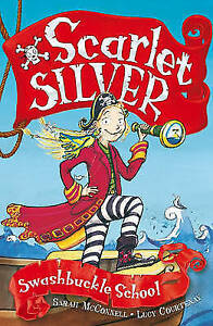Mcconnell, Sarah, Courtenay, Lucy, 1: Swashbuckle School (Scarlet Silver), Very