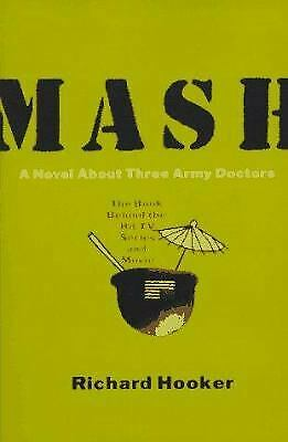Mash : A Novel about Three Army Doctors by Hooker, Richard D., (Mash A Novel About Three Army Doctors)